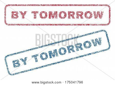 By Tomorrow text textile seal stamp watermarks. Blue red fabric vectorized texture. Vector caption inside rounded rectangular shape. Rubber emblem with fiber textile structure.