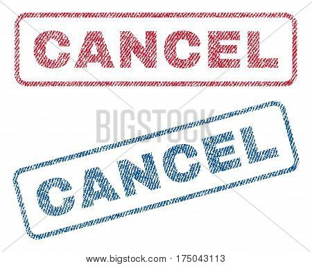 Cancel text textile seal stamp watermarks. Blue red fabric vectorized texture. Vector tag inside rounded rectangular banner. Rubber sticker with fiber textile structure.
