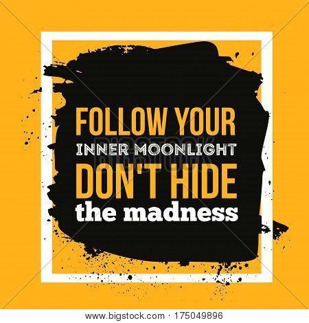 Follow your inner moonlight. Inspire vector illustration for wall posters, t-shirt design.