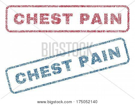 Chest Pain text textile seal stamp watermarks. Blue red fabric vectorized texture. Vector caption inside rounded rectangular banner. Rubber sign with fiber textile structure.