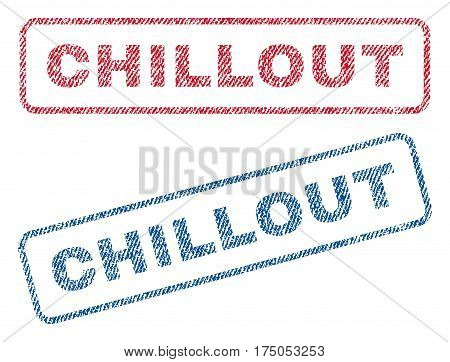 Chillout text textile seal stamp watermarks. Blue red fabric vectorized texture. Vector tag inside rounded rectangular shape. Rubber emblem with fiber textile structure.