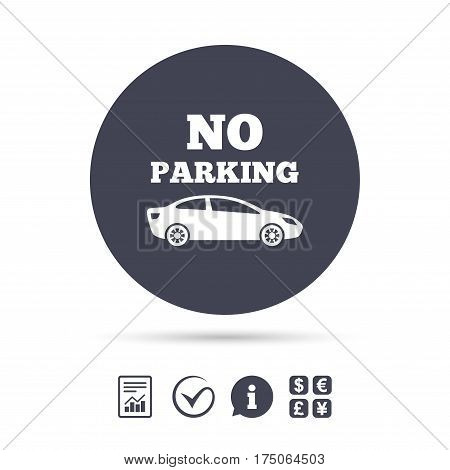 No parking sign icon. Private territory symbol. Report document, information and check tick icons. Currency exchange. Vector