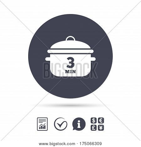 Boil 3 minutes. Cooking pan sign icon. Stew food symbol. Report document, information and check tick icons. Currency exchange. Vector
