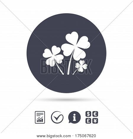 Clovers with four leaves sign icon. Saint Patrick symbol. Report document, information and check tick icons. Currency exchange. Vector
