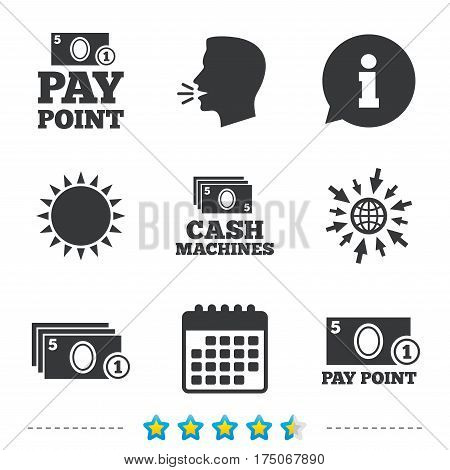 Cash and coin icons. Cash machines or ATM signs. Pay point or Withdrawal symbols. Information, go to web and calendar icons. Sun and loud speak symbol. Vector