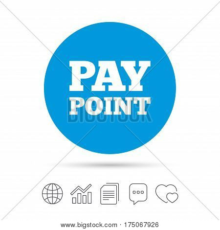 Cash and coin sign icon. Pay point symbol. For cash machines or ATM. Copy files, chat speech bubble and chart web icons. Vector