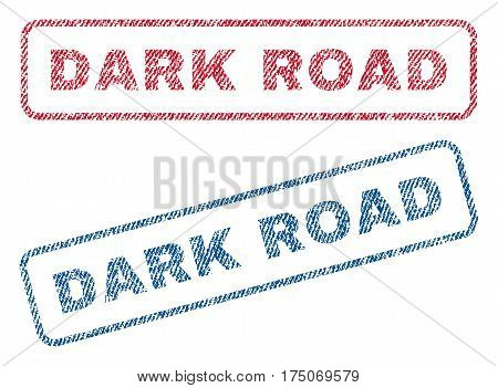 Dark Road text textile seal stamp watermarks. Blue red fabric vectorized texture. Vector tag inside rounded rectangular shape. Rubber emblem with fiber textile structure.