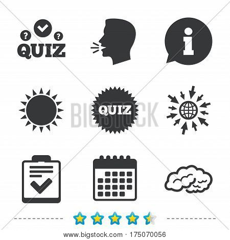 Quiz icons. Human brain think. Checklist symbol. Survey poll or questionnaire feedback form. Questions and answers game sign. Information, go to web and calendar icons. Sun and loud speak symbol