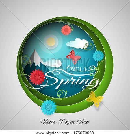 Hello Spring - vector poster in style of the multilayer paper art carve on the gradient sunny blue and green background with floral pattern sun clouds mountains butterflies and flowers.