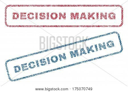 Decision Making text textile seal stamp watermarks. Blue red fabric vectorized texture. Vector caption inside rounded rectangular banner. Rubber emblem with fiber textile structure.