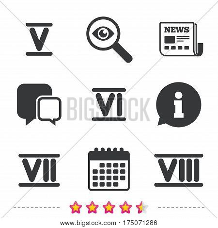 Roman numeral icons. 5, 6, 7 and 8 digit characters. Ancient Rome numeric system. Newspaper, information and calendar icons. Investigate magnifier, chat symbol. Vector