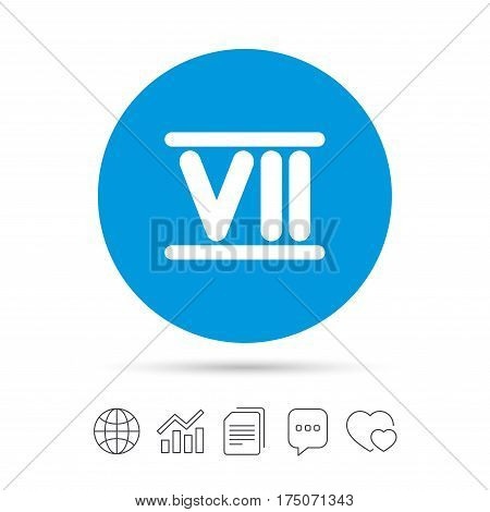 Roman numeral seven sign icon. Roman number seven symbol. Copy files, chat speech bubble and chart web icons. Vector