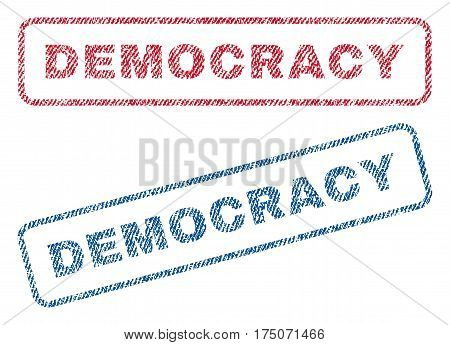 Democracy text textile seal stamp watermarks. Blue red fabric vectorized texture. Vector caption inside rounded rectangular shape. Rubber sticker with fiber textile structure.