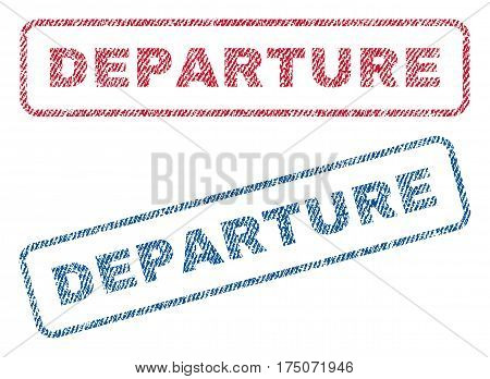 Departure text textile seal stamp watermarks. Blue red fabric vectorized texture. Vector caption inside rounded rectangular banner. Rubber sign with fiber textile structure.