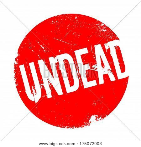 Undead rubber stamp. Grunge design with dust scratches. Effects can be easily removed for a clean, crisp look. Color is easily changed.