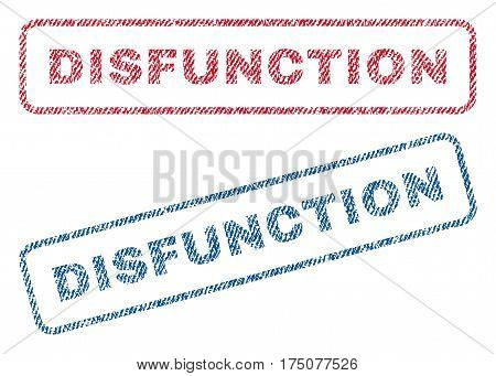 Disfunction text textile seal stamp watermarks. Blue, red fabric vectorized texture. Vector caption inside rounded rectangular banner. Rubber sticker with fiber textile structure.