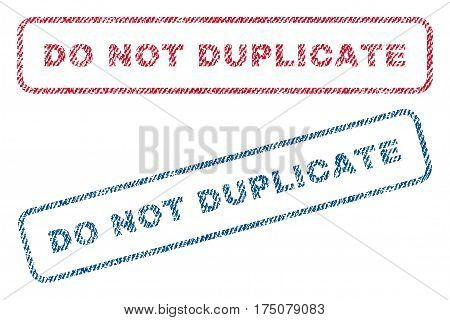 Do Not Duplicate text textile seal stamp watermarks. Blue, red fabric vectorized texture. Vector caption inside rounded rectangular banner. Rubber sticker with fiber textile structure.