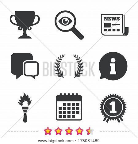 First place award cup icons. Laurel wreath sign. Torch fire flame symbol. Prize for winner. Newspaper, information and calendar icons. Investigate magnifier, chat symbol. Vector