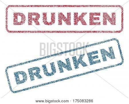 Drunken text textile seal stamp watermarks. Blue, red fabric vectorized texture. Vector tag inside rounded rectangular banner. Rubber sign with fiber textile structure.
