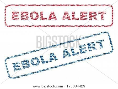 Ebola Alert text textile seal stamp watermarks. Blue, red fabric vectorized texture. Vector caption inside rounded rectangular shape. Rubber sticker with fiber textile structure.