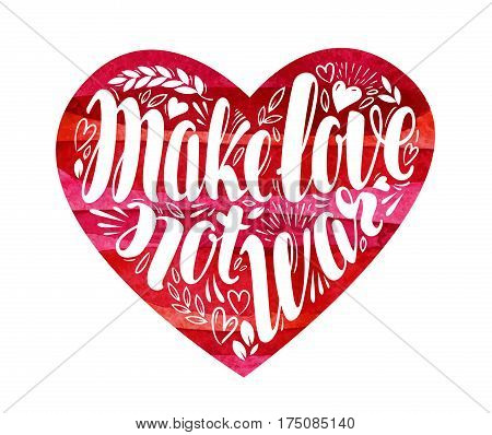Make love not war, label. Lettering, calligraphy in shape of heart. Hippie, pacifism symbol. Vector illustration isolated on white background