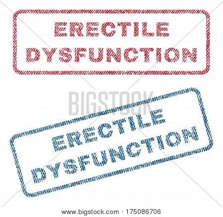 Erectile Dysfunction text textile seal stamp watermarks. Blue, red fabric vectorized texture. Vector tag inside rounded rectangular banner. Rubber sign with fiber textile structure.