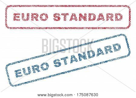 Euro Standard text textile seal stamp watermarks. Blue, red fabric vectorized texture. Vector tag inside rounded rectangular banner. Rubber sticker with fiber textile structure.