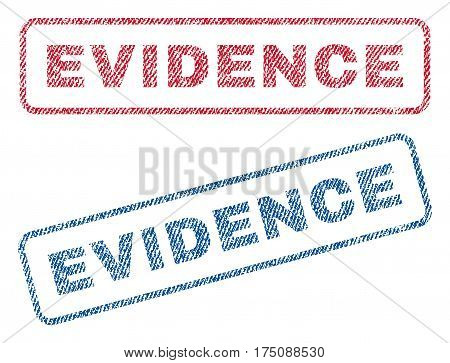 Evidence text textile seal stamp watermarks. Blue, red fabric vectorized texture. Vector caption inside rounded rectangular shape. Rubber emblem with fiber textile structure.