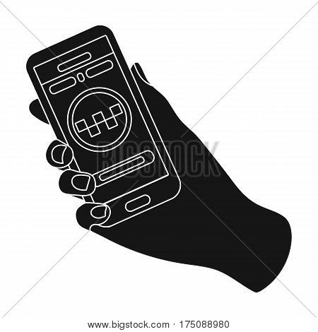 Hand holding a phone to call for order taksi.Programm car taxi online. Taxi station single icon in black style vector symbol stock web illustration.