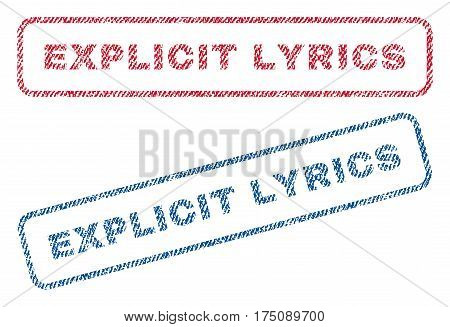 Explicit Lyrics text textile seal stamp watermarks. Blue, red fabric vectorized texture. Vector tag inside rounded rectangular banner. Rubber emblem with fiber textile structure.