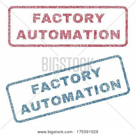 Factory Automation text textile seal stamp watermarks. Blue, red fabric vectorized texture. Vector tag inside rounded rectangular shape. Rubber sticker with fiber textile structure.