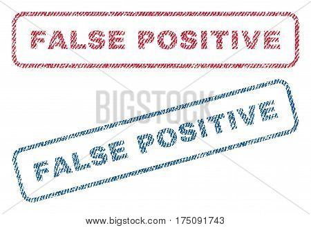 False Positive text textile seal stamp watermarks. Blue, red fabric vectorized texture. Vector tag inside rounded rectangular shape. Rubber sticker with fiber textile structure.