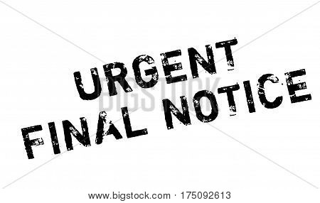 Urgent Final Notice rubber stamp. Grunge design with dust scratches. Effects can be easily removed for a clean, crisp look. Color is easily changed.