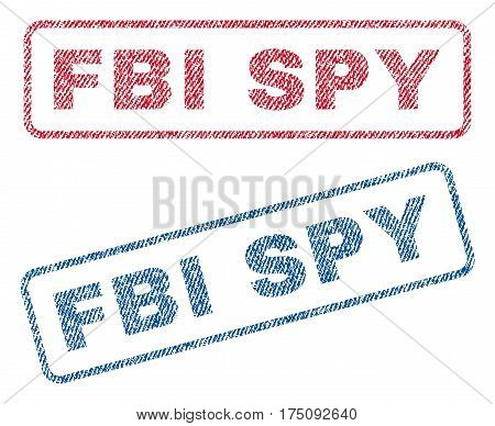 FBI Spy text textile seal stamp watermarks. Blue, red fabric vectorized texture. Vector caption inside rounded rectangular shape. Rubber sign with fiber textile structure.