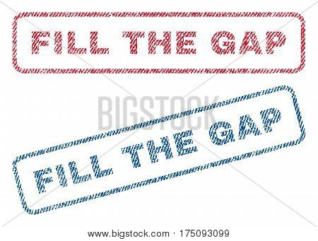 Fill The Gap text textile seal stamp watermarks. Blue, red fabric vectorized texture. Vector tag inside rounded rectangular banner. Rubber emblem with fiber textile structure.
