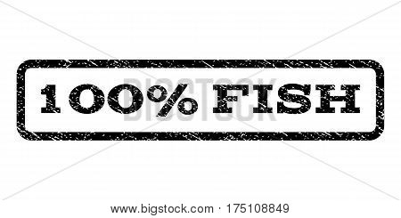 100 Percent Fish watermark stamp. Text tag inside rounded rectangle frame with grunge design style. Rubber seal stamp with dust texture. Vector black ink imprint on a white background.