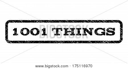 1001 Things watermark stamp. Text tag inside rounded rectangle with grunge design style. Rubber seal stamp with scratched texture. Vector black ink imprint on a white background.