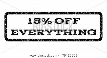 15 Percent Off Everything watermark stamp. Text caption inside rounded rectangle with grunge design style. Rubber seal stamp with dirty texture. Vector black ink imprint on a white background.