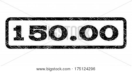 150.00 watermark stamp. Text tag inside rounded rectangle frame with grunge design style. Rubber seal stamp with scratched texture. Vector black ink imprint on a white background.