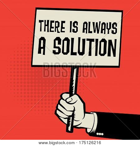 Poster in hand business concept with text There is Always a Solution vector illustration