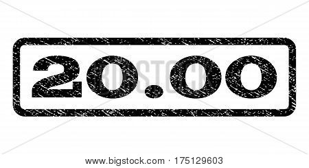 20.00 watermark stamp. Text caption inside rounded rectangle frame with grunge design style. Rubber seal stamp with dirty texture. Vector black ink imprint on a white background.