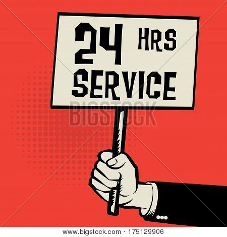 Poster in hand business concept with text 24 Hrs Service vector illustration