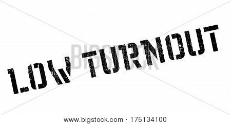 Low Turnout rubber stamp. Grunge design with dust scratches. Effects can be easily removed for a clean, crisp look. Color is easily changed.
