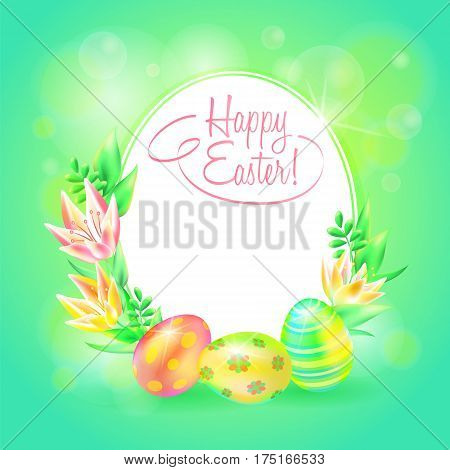 Festive vector ground. Happy Easter. Easter eggs and flower in bright background. Frame and space for text. Design a paschal greeting card or banner