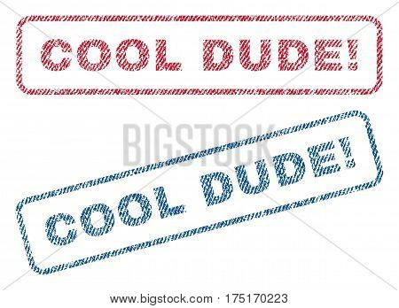 Cool Dude exclamation text textile seal stamp watermarks. Blue red fabric vectorized texture. Vector caption inside rounded rectangular banner. Rubber sign with fiber textile structure.