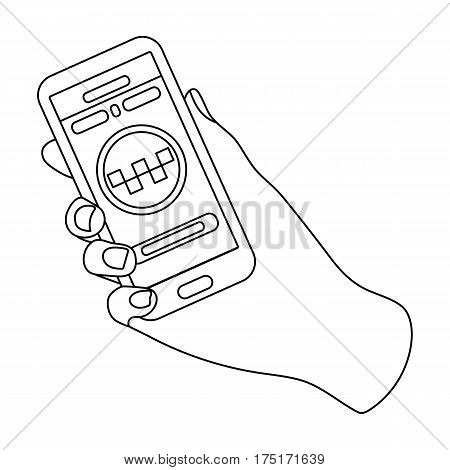 Hand holding a phone to call for order taksi.Programm car taxi online. Taxi station single icon in outline style vector symbol stock web illustration.