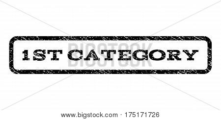 1st Category watermark stamp. Text tag inside rounded rectangle with grunge design style. Rubber seal stamp with unclean texture. Vector black ink imprint on a white background.