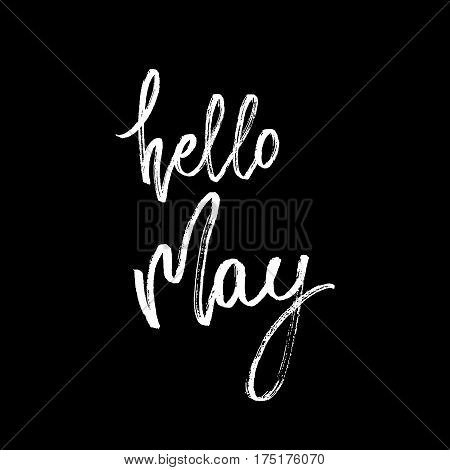 Hello may postcard. Seasonal lettering. Ink illustration. Modern brush calligraphy. Calligraphy lettering on blackboard. Vector illustration stock vector.