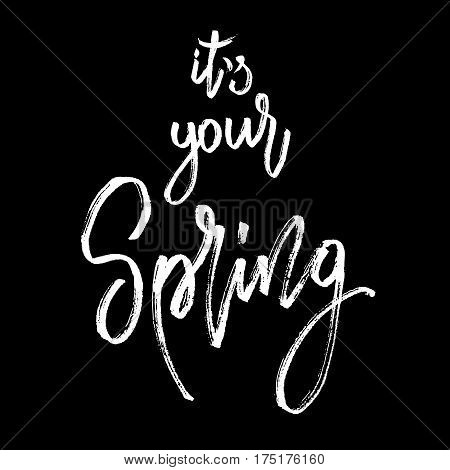 It your spring postcard. Seasonal lettering. Ink illustration. Modern brush calligraphy. Chalk calligraphy lettering on blackboard. Vector illustration stock vector.