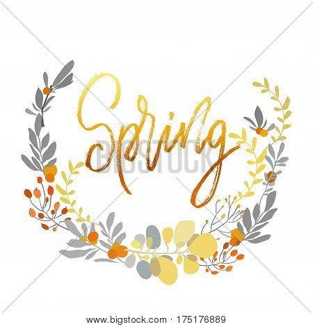 Spring postcard. Modern brush ink handwritten lettering calligraphy with floral wreath and spring summer yellow flowers branches, leaves. Decorative floral round frame Vector illustration stock vector